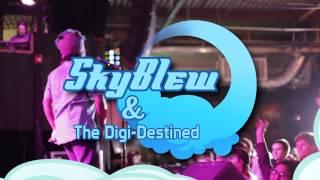 SkyBlew & The Digi-Destined