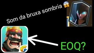 ACHEI O SOM DA BRUXA SOMBRIA NAS PASTAS DO CLASH ROYALE!