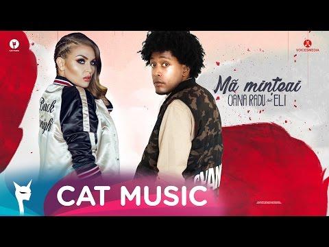 Oana Radu feat. Eli - Ma minteai