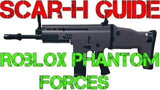 Phantom Forces Scar H Guide