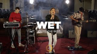 Wet - You're The Best (Naked Noise Session) 4K