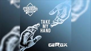 MARSAL VENTURA & GEROX - Take My Hand (Original Radio Edit) HQ