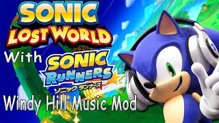 Sonic Lost World With Sonic Runners Windy Hill Music Mod