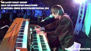 Lachy Doley's Hammond Organ Solo on DOWNTOWN SMALLTOWN - Live at Mitchell Creek 2015