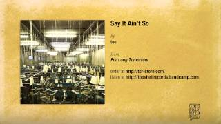 """""""Say It Ain't So"""" by Toe"""