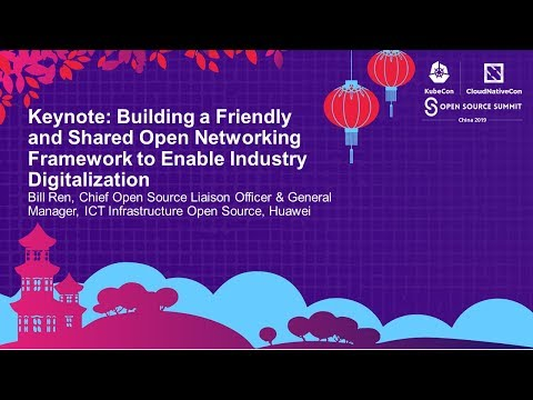 Keynote: Build ICT Open Frame with Open Source, Enable All Industry for All Possibilities