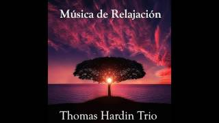 10 Thomas Hardin Trio - Piano Concerto No. 23 in A Major, K 488: II. Adagio - Música de Relajación