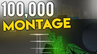 100,000 SUBSCRIBERS MONTAGE... (Phantom Forces)