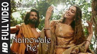 Nainowale Ne Full Video Song | Padmaavat | Deepika Padukone | Shahid Kapoor | Ranveer Singh width=