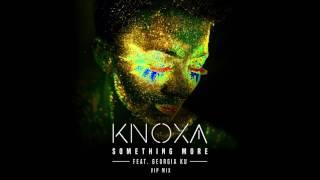 KNOXA - Something More feat. Georgia Ku (VIP Mix) [Cover Art]