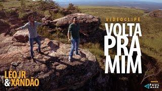 Léo Jr e Xandão - Volta Pra Mim (Videoclipe Oficial)
