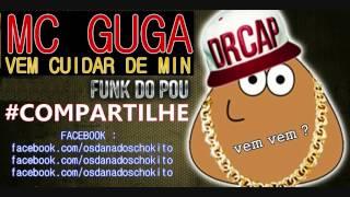 MC GUGA - VEM CUIDAR DO POU ♪♫