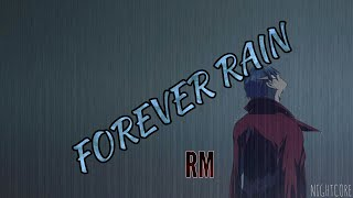 [Nightcore] RM (BTS (방탄소년단)) - FOREVER RAIN (w/ lyrics in discription)