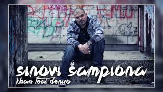 Khan feat. Deniro // Sinovi Šampiona //