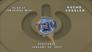 Push It (Original Mix) Nacho Vossler Preview - Taurine Records