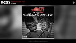 Mozzy - Thankful For You