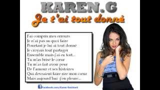 Karen G Je t'ai tout donné Paroles officiel