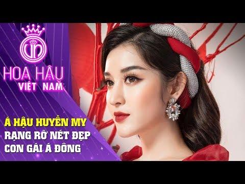 Hoa hậu Việt Nam   Tiểu sử Á hậu Huyền My Rạng rỡ nét đẹp con gái Á Đông   SAO 360