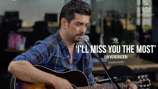 Ian Veneracion – 'I'll Miss You The Most'