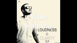 Vibe With Me (Loudness & Clarity EP) by Joakim Karud (Official)