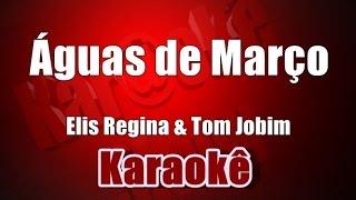 Águas de Março - Elis Regina e Tom Jobim - Karaoke