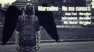 Marcelino - Nu ma cunosti