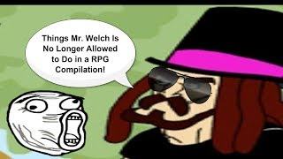 Things Mr. Welch is No Longer Allowed to do in a RPG #1-2450 Reading Compilation width=