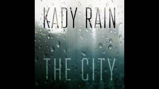 Kady Rain - The City (Audio)