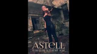 "ASTELL ""When I'm Without You"""