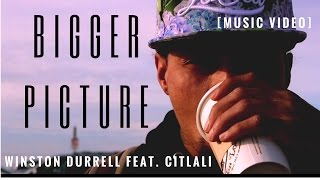 Bigger Picture - Winston Durrell feat. CITLALI  Hip Hop 2017 [Official 4k Music Video]