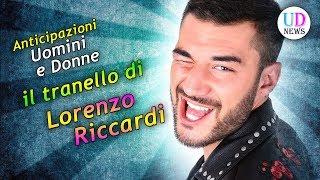 Anticipazioni Uomini e Donne: Il Tranello di Lorenzo Riccardi!