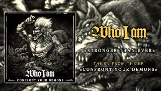 WHO I AM - Stronger Than Ever [ EP 2015 - Confront Your Demons ]