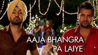 Aaja Bhangra Pa Laiye (Punjabi Version) | Saadi Love Story | Diljit Dosanjh & Surveen Chawla