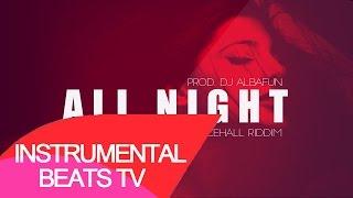 "Dancehall Instrumental Beat 2017 ""All Night Riddim"" (Prod. by OGE BEATS)"