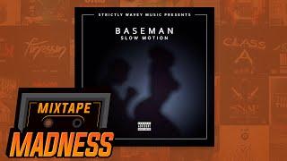 Baseman - Slow Motion | @MixtapeMadness