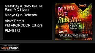 Mastikjay & Nato Xel Ha Feat. MC Kizua - Manya Que Rebenta (Alexz Remix)