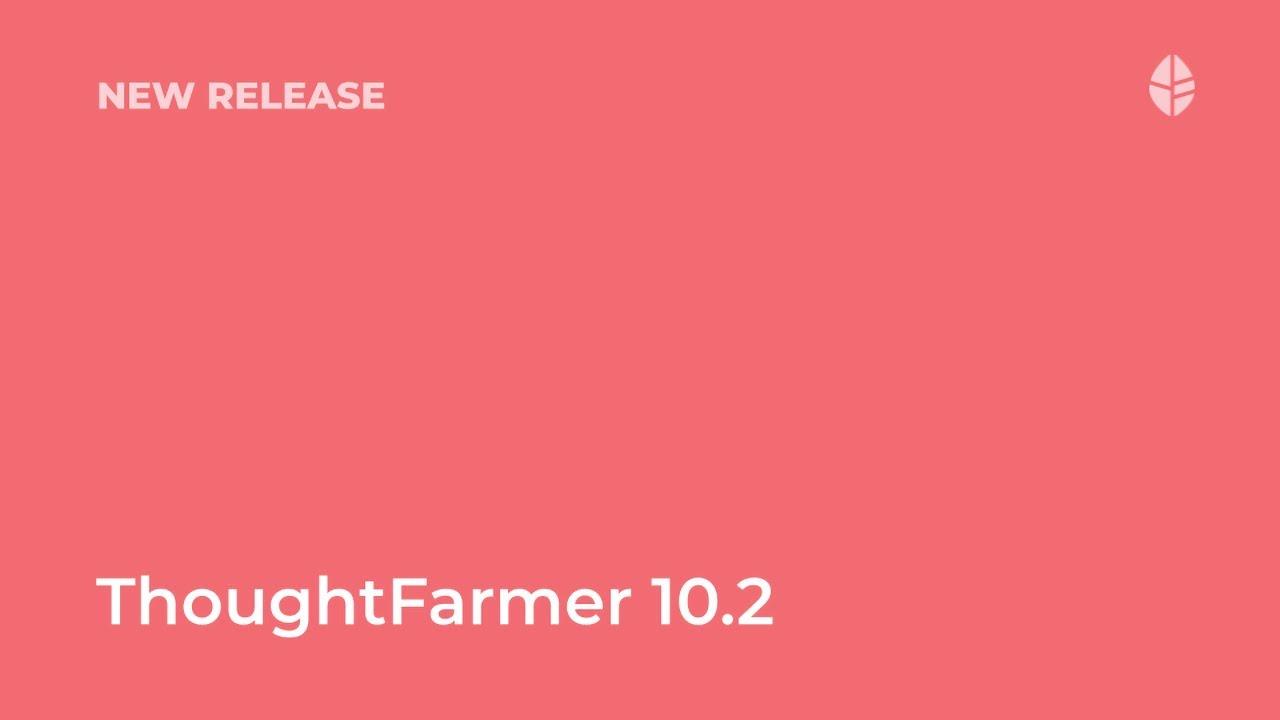 ThoughtFarmer 10.2