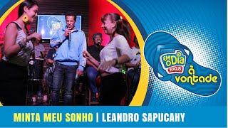 Minta meu sonho - Leandro Sapucahy