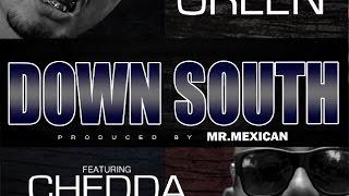 Rollin Green - Down South (Feat. Chedda Loc) NEW 2017