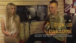 Pick Up Paradise / Ready or Not (Fugees Cover)