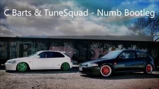 C Barts & TuneSquad - Numb Bootleg