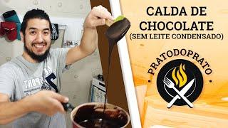 Como fazer calda de chocolate sem leite condensado