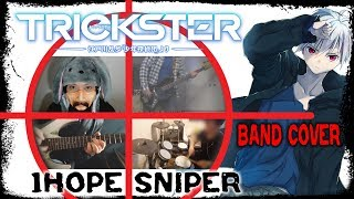 【Trickster ED】 1HOPE SNIPER 【コラボしました】 Band Cover