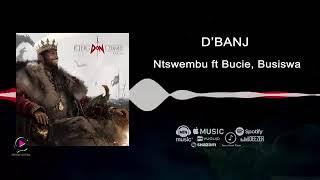 D'banj   Ntswembu ft Bucie, Busiswa King Don Come 2017   Audio