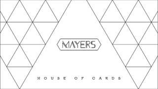 Mayers - House of Cards (Audio)