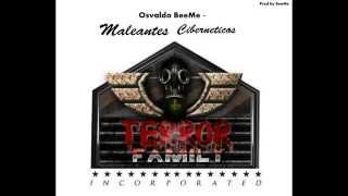 Osvaldo BeeMe - MALEANTES CIBERNETICOS - (Prod by BeeMe ) TERROR FAMILY INCORPORATED