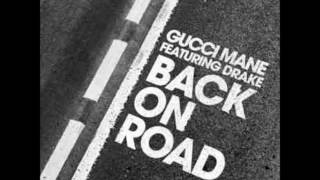 Back On Road Ft. Drake In Honor Of Gucci Manes Return (2016)