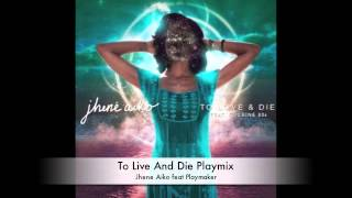 Jhene Aiko-To Live And Die(Playmaker Remix)