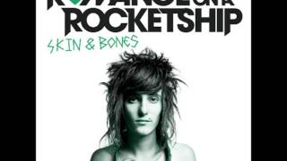 Romance On A Rocketship Skin And Bones Audio