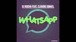 DJ Rocha ft. Claudio Ismael - Whatsapp